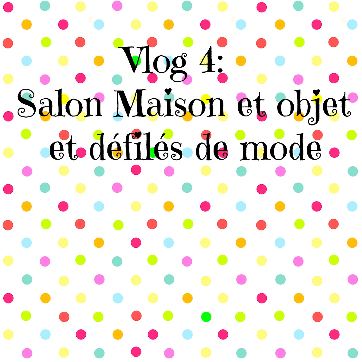 vlog 4 salon maison et objet et d fil s de mode la. Black Bedroom Furniture Sets. Home Design Ideas