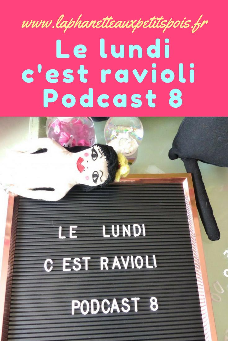 Le lundi c'est ravioli Podcast 8