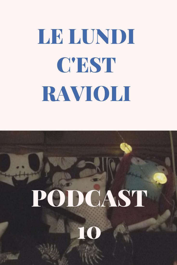 Le lundi c'est ravioli Podcast 10