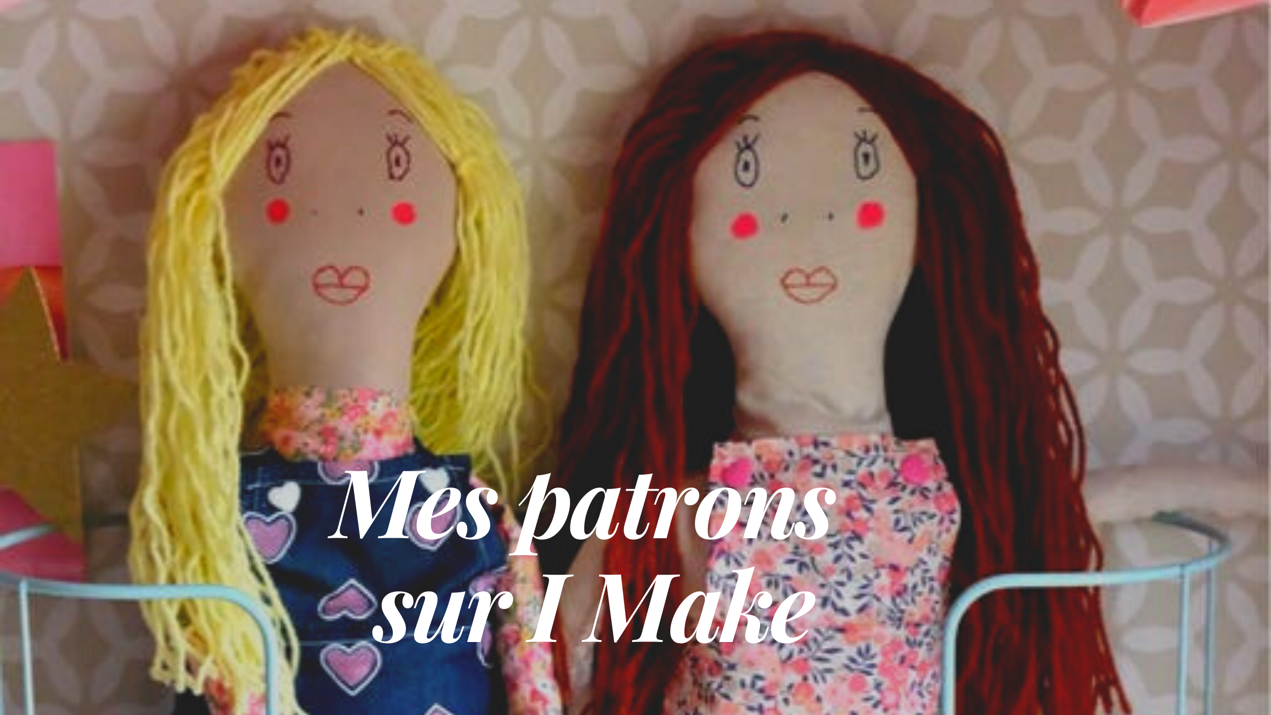 Mes patrons sur I Make